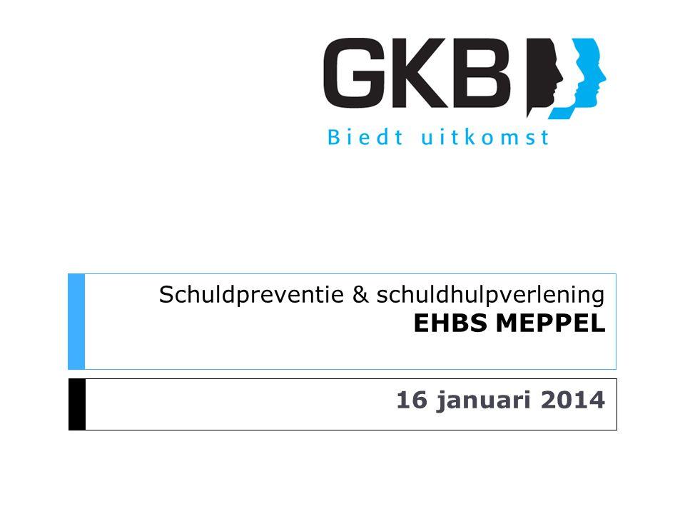 Schuldpreventie & schuldhulpverlening EHBS MEPPEL 16 januari 2014