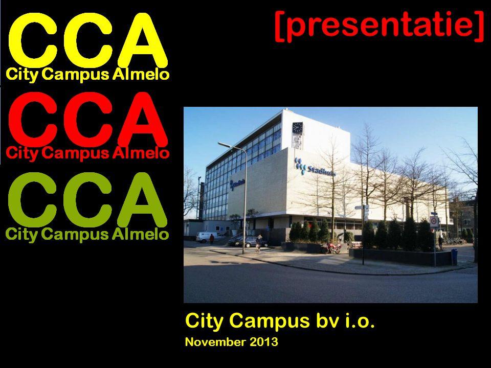 [ons aanbod] Indien CCA haalbaar:  City Campus bv wil het stadhuis kopen en transformeren naar City Campus Almelo  City Campus bv doet uiterlijk 28 februari 2014 haar definitieve aanbod