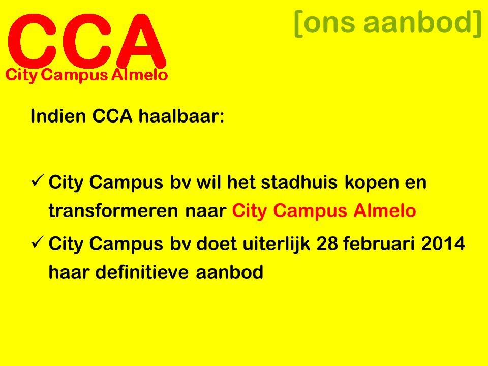 [ons aanbod] Indien CCA haalbaar:  City Campus bv wil het stadhuis kopen en transformeren naar City Campus Almelo  City Campus bv doet uiterlijk 28