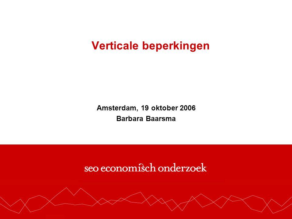 Verticale beperkingen Amsterdam, 19 oktober 2006 Barbara Baarsma