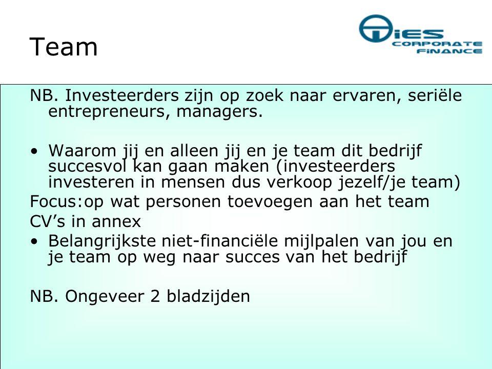 Team NB. Investeerders zijn op zoek naar ervaren, seriële entrepreneurs, managers. •Waarom jij en alleen jij en je team dit bedrijf succesvol kan gaan