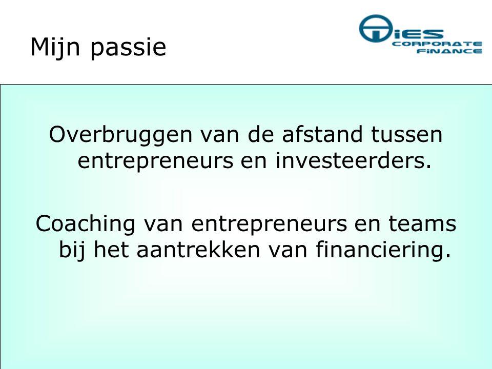 Mijn passie Overbruggen van de afstand tussen entrepreneurs en investeerders. Coaching van entrepreneurs en teams bij het aantrekken van financiering.