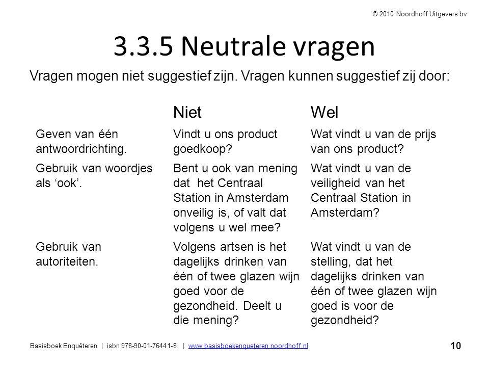 10 Basisboek Enquêteren | isbn 978-90-01-76441-8 | www.basisboekenqueteren.noordhoff.nlwww.basisboekenqueteren.noordhoff.nl © 2010 Noordhoff Uitgevers