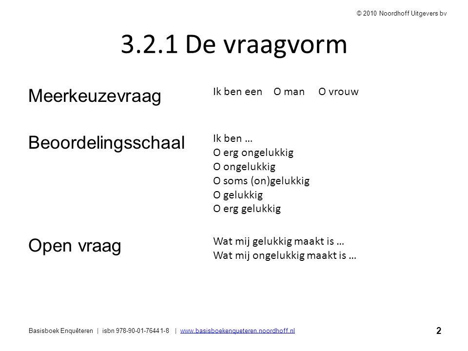 2 Basisboek Enquêteren | isbn 978-90-01-76441-8 | www.basisboekenqueteren.noordhoff.nlwww.basisboekenqueteren.noordhoff.nl © 2010 Noordhoff Uitgevers