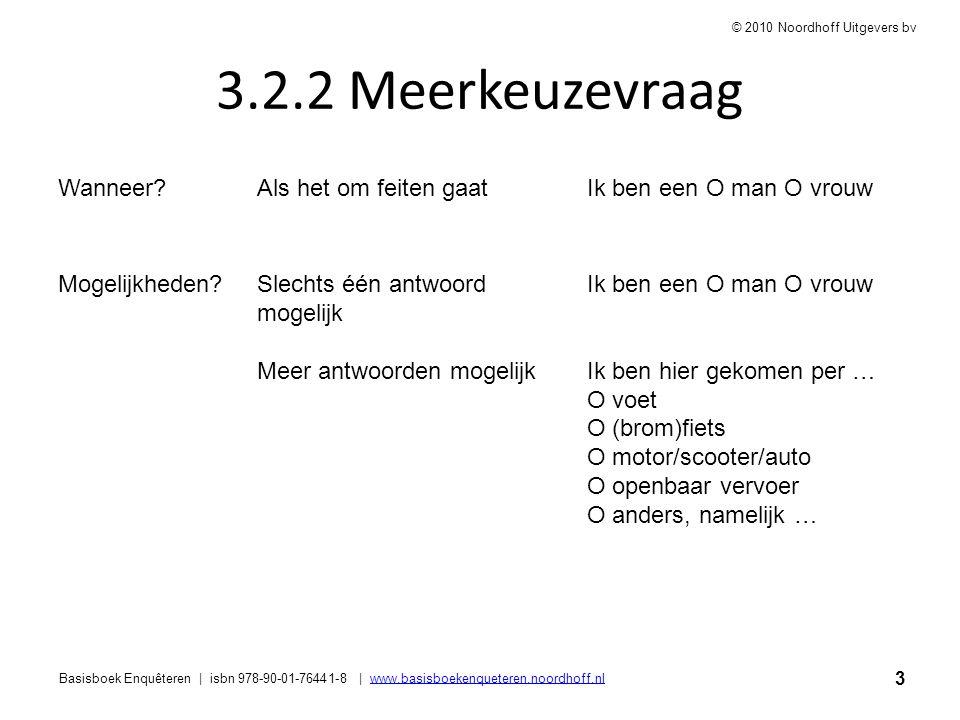 3 Basisboek Enquêteren | isbn 978-90-01-76441-8 | www.basisboekenqueteren.noordhoff.nlwww.basisboekenqueteren.noordhoff.nl © 2010 Noordhoff Uitgevers