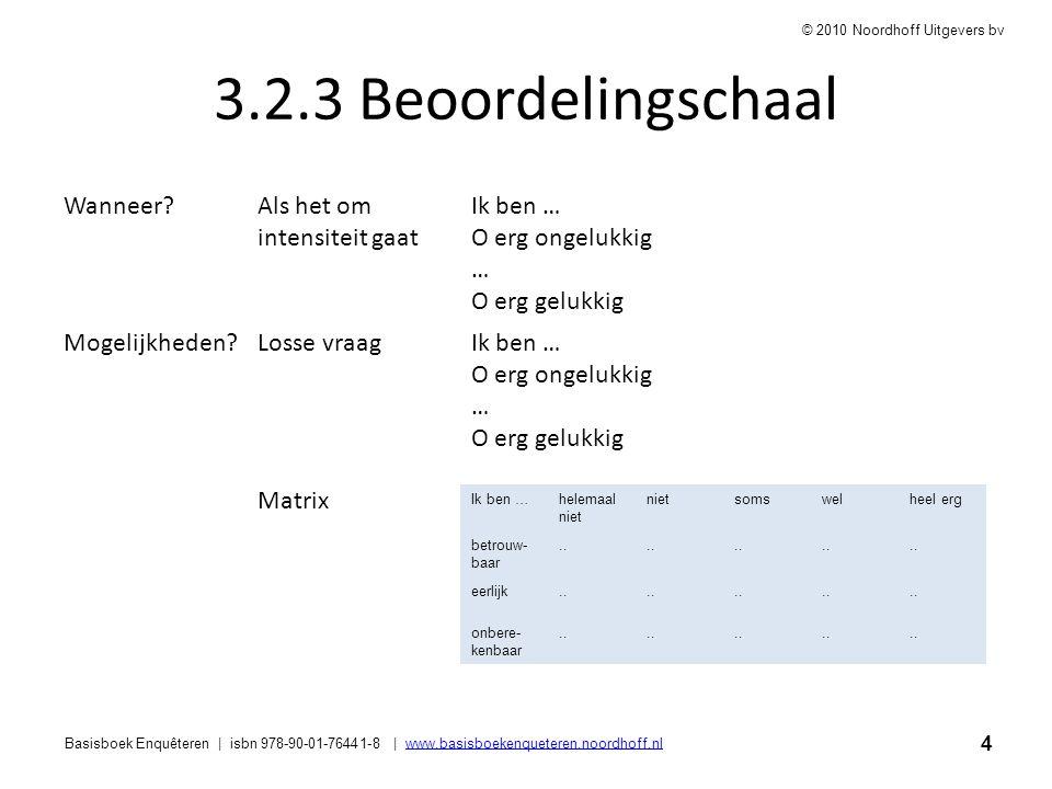 4 Basisboek Enquêteren | isbn 978-90-01-76441-8 | www.basisboekenqueteren.noordhoff.nlwww.basisboekenqueteren.noordhoff.nl © 2010 Noordhoff Uitgevers