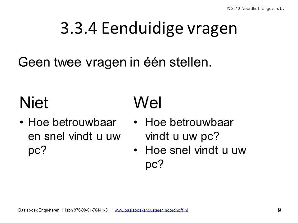 9 Basisboek Enquêteren | isbn 978-90-01-76441-8 | www.basisboekenqueteren.noordhoff.nlwww.basisboekenqueteren.noordhoff.nl © 2010 Noordhoff Uitgevers