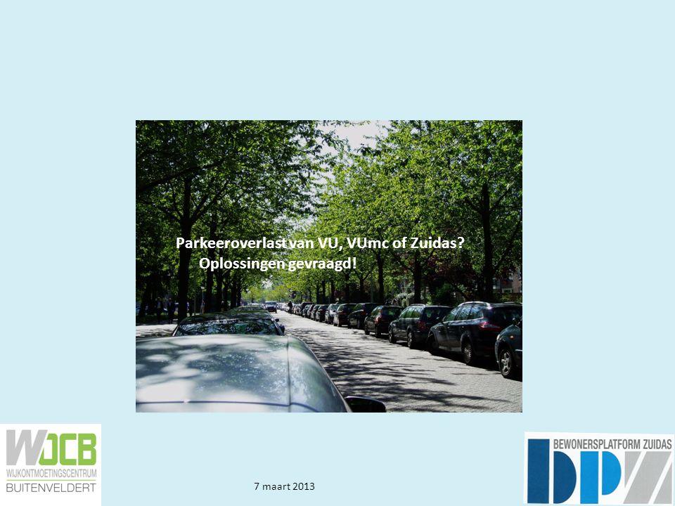 Parkeeroverlast van VU, VUmc of Zuidas? Oplossingen gevraagd! 7 maart 2013