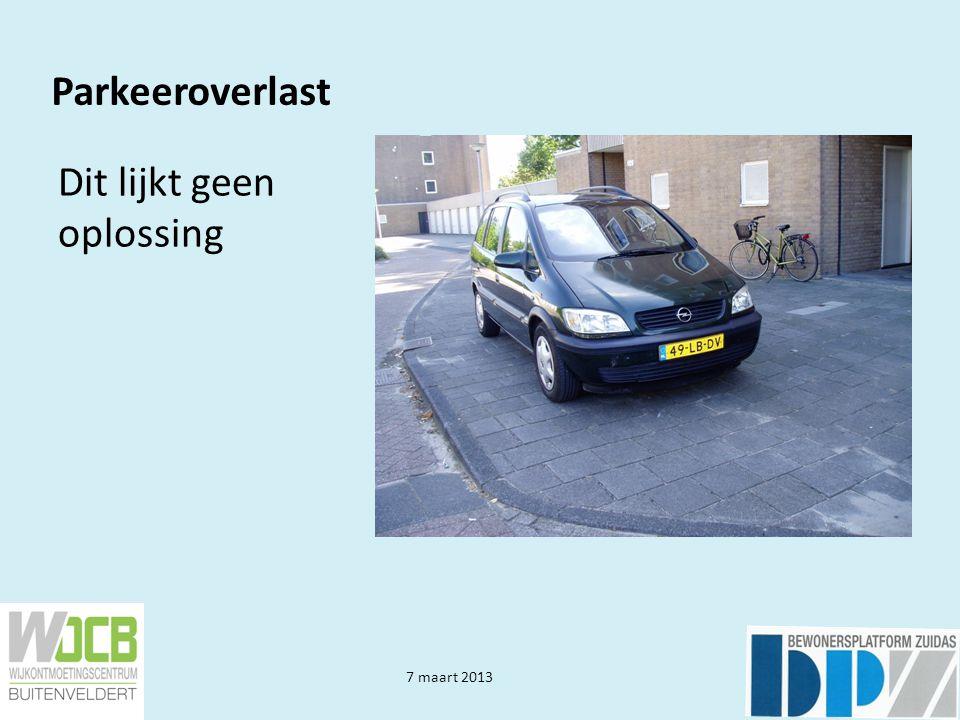 7 maart 2013 Parkeeroverlast Een dagkaart kost slechts € 8,40