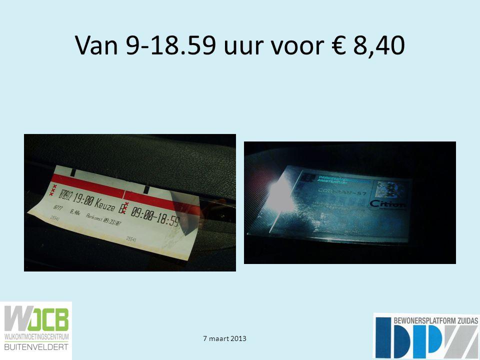 7 maart 2013 Van 9-18.59 uur voor € 8,40