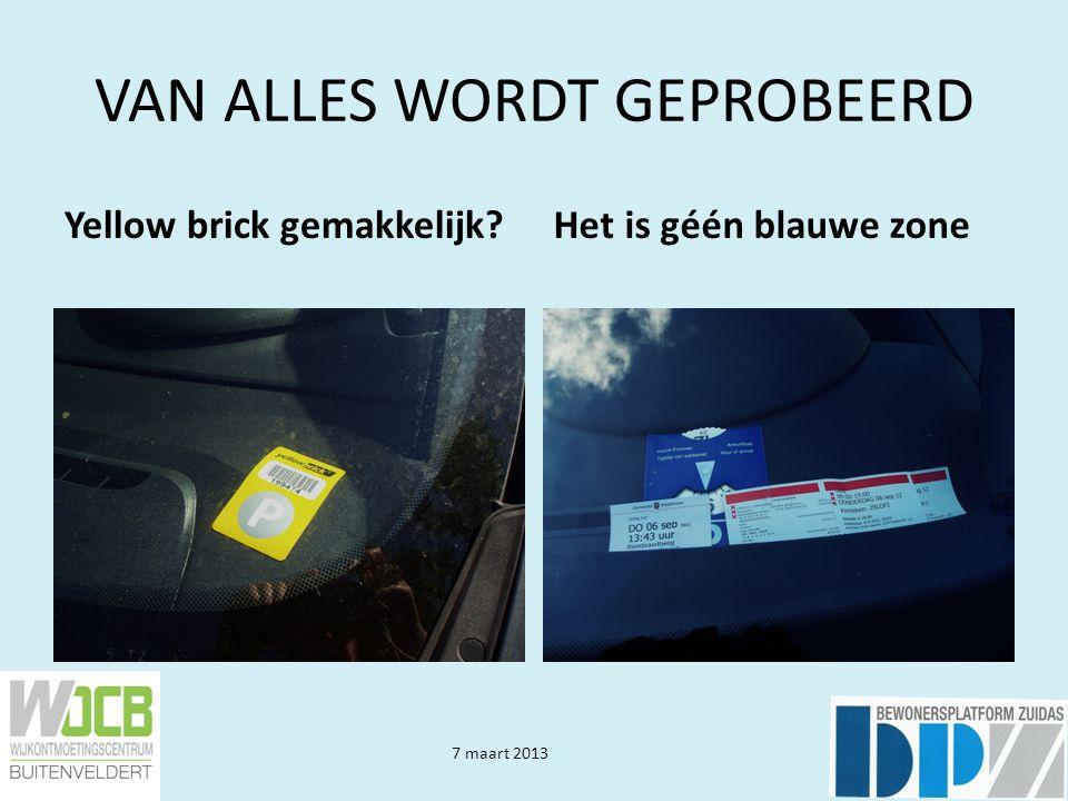 7 maart 2013 VAN ALLES WORDT GEPROBEERD Yellow brick gemakkelijk?Het is géén blauwe zone