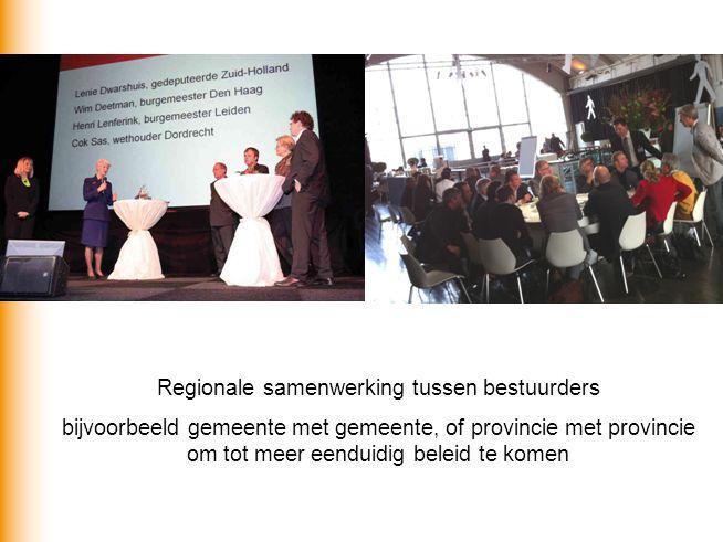 Regionale samenwerking tussen bestuurders bijvoorbeeld gemeente met gemeente, of provincie met provincie om tot meer eenduidig beleid te komen