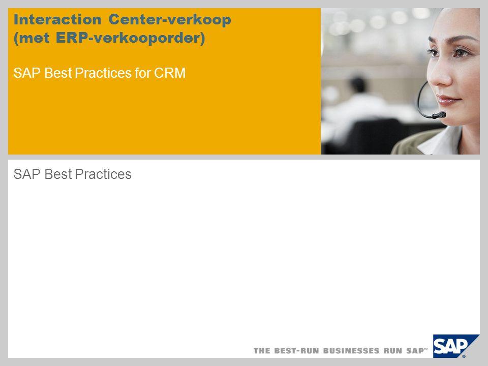 Interaction Center-verkoop (met ERP-verkooporder) SAP Best Practices for CRM SAP Best Practices