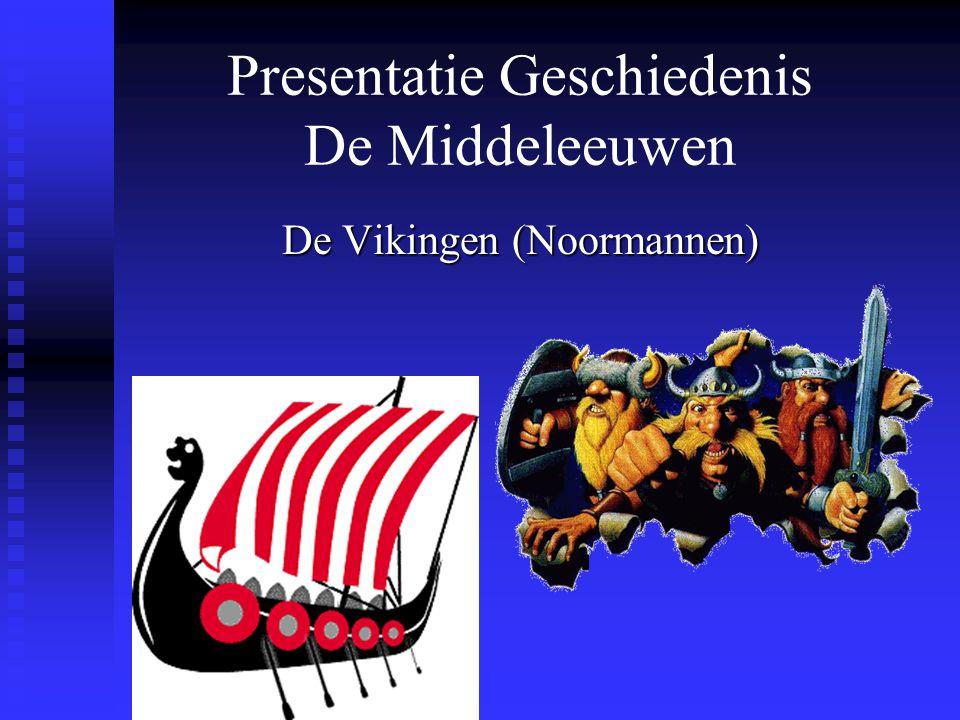 Presentatie Geschiedenis De Middeleeuwen De Vikingen (Noormannen)