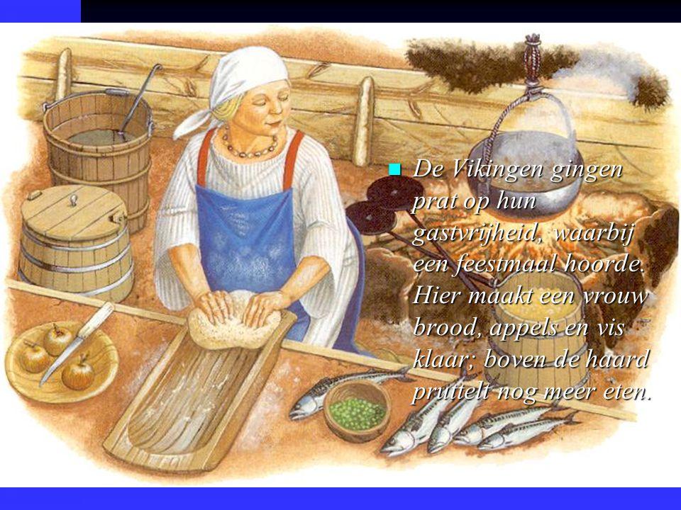 n De Vikingen gingen prat op hun gastvrijheid, waarbij een feestmaal hoorde.