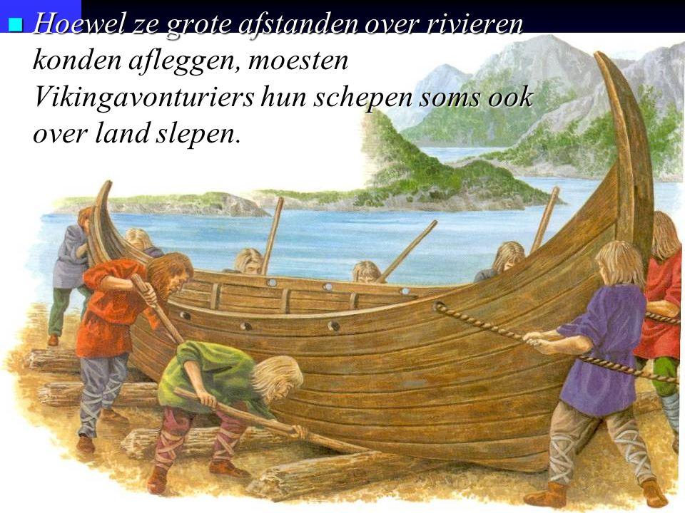 n Hoewel ze grote afstanden over rivieren konden afleggen, moesten Vikingavonturiers hun schepen soms ook over land slepen.