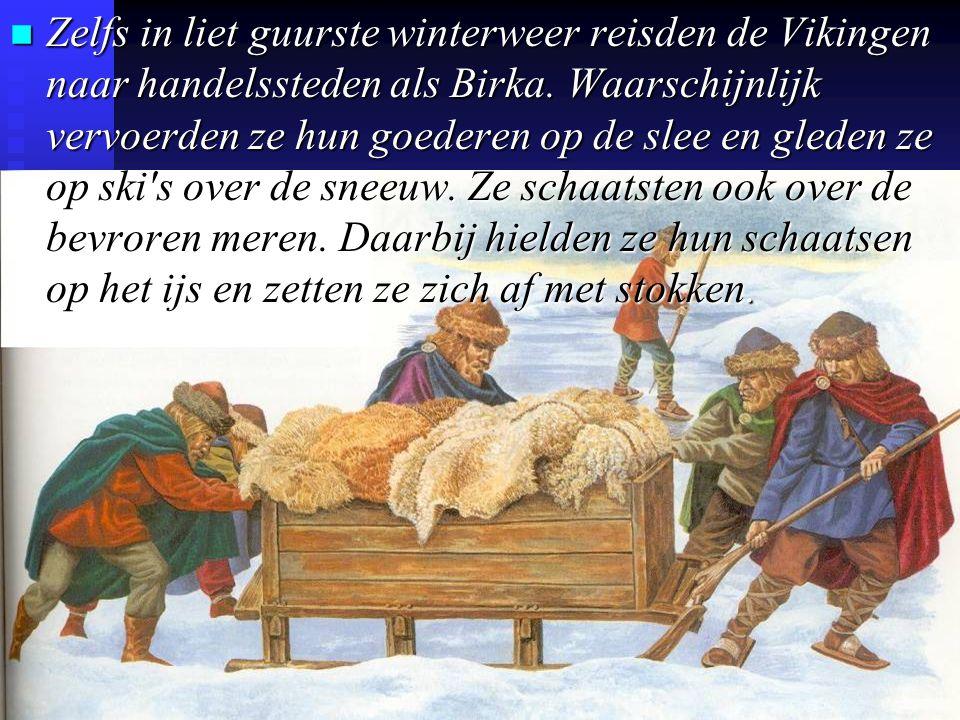 n Zelfs in liet guurste winterweer reisden de Vikingen naar handelssteden als Birka.