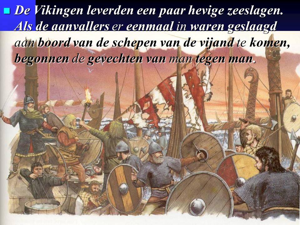 n De Vikingen leverden een paar hevige zeeslagen.