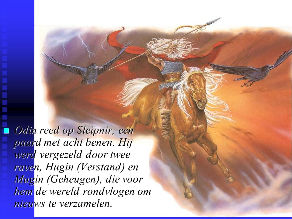 n Odin reed op Sleipnir, een paard met acht benen.