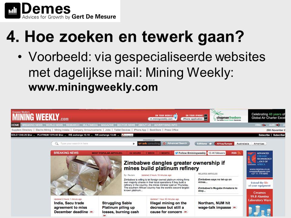 www.gertdemesure.beVFB-Analysedag 7 dec. 2013 4. Hoe zoeken en tewerk gaan? •Voorbeeld: via gespecialiseerde websites met dagelijkse mail: Mining Week