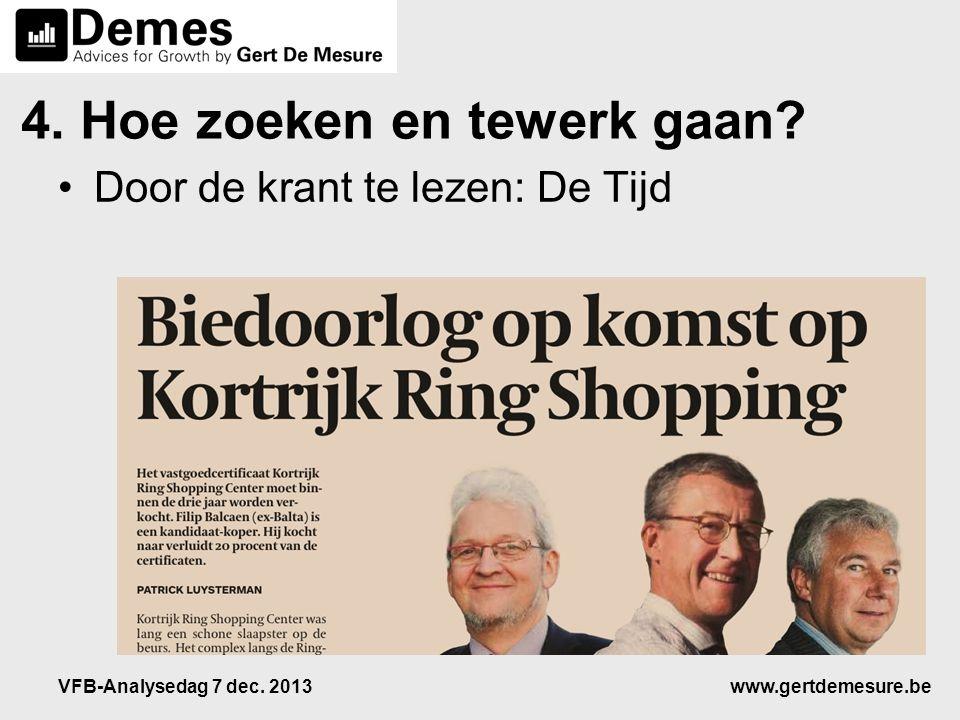 www.gertdemesure.beVFB-Analysedag 7 dec. 2013 4. Hoe zoeken en tewerk gaan? •Door de krant te lezen: De Tijd