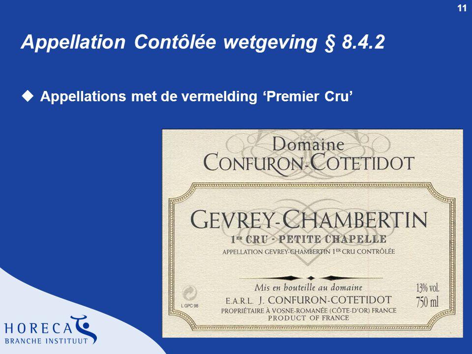 11 Appellation Contôlée wetgeving § 8.4.2 uAppellations met de vermelding 'Premier Cru'