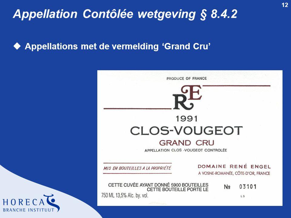 12 Appellation Contôlée wetgeving § 8.4.2 uAppellations met de vermelding 'Grand Cru'