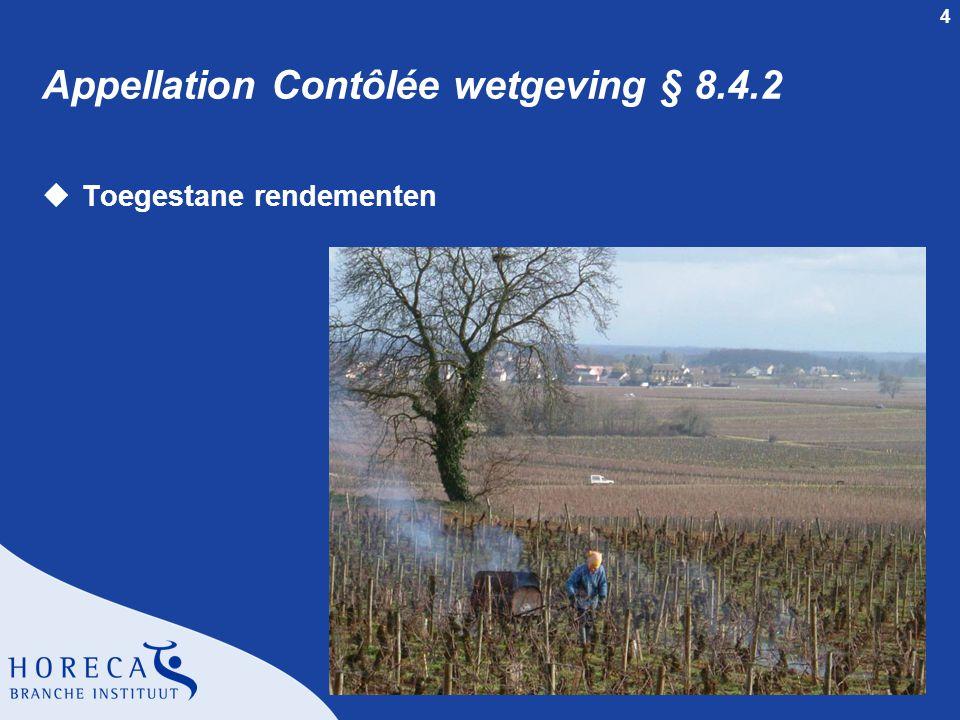 4 Appellation Contôlée wetgeving § 8.4.2 uToegestane rendementen