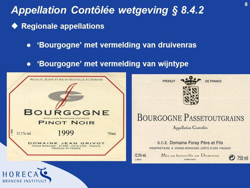 8 Appellation Contôlée wetgeving § 8.4.2 uRegionale appellations l 'Bourgogne' met vermelding van druivenras l 'Bourgogne' met vermelding van wijntype