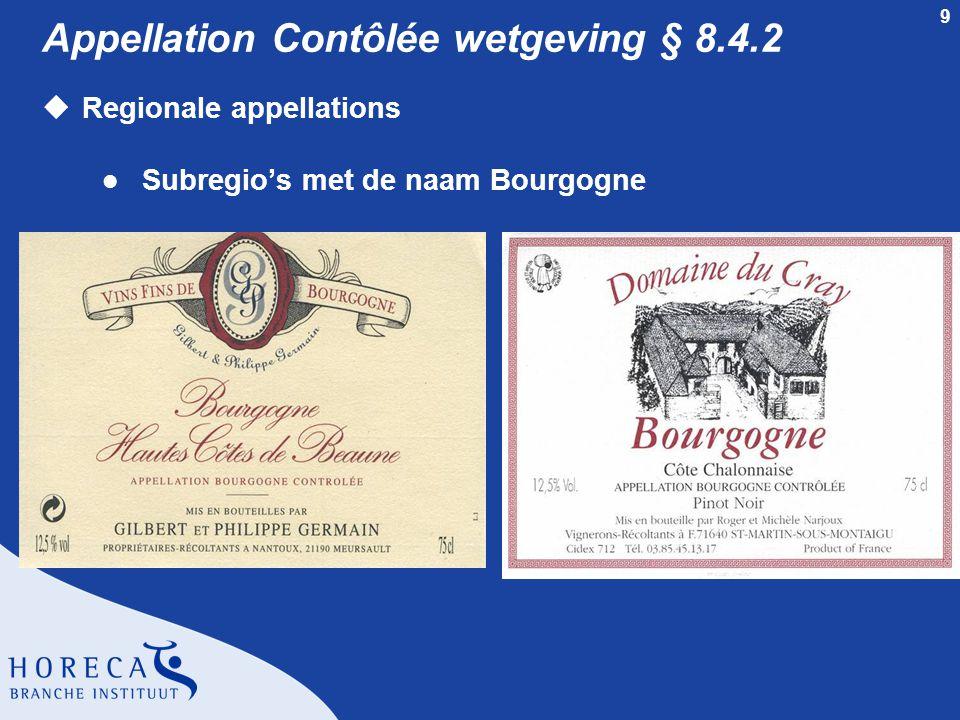 9 Appellation Contôlée wetgeving § 8.4.2 uRegionale appellations l Subregio's met de naam Bourgogne