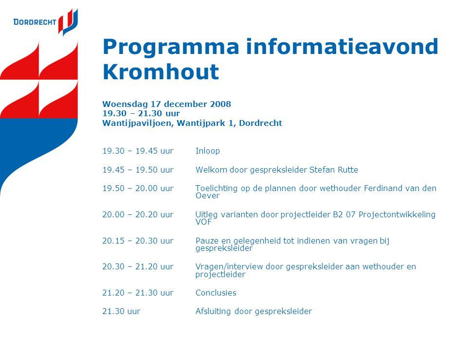 Programma informatieavond Kromhout Woensdag 17 december 2008 19.30 – 21.30 uur Wantijpaviljoen, Wantijpark 1, Dordrecht 19.30 – 19.45 uurInloop 19.45