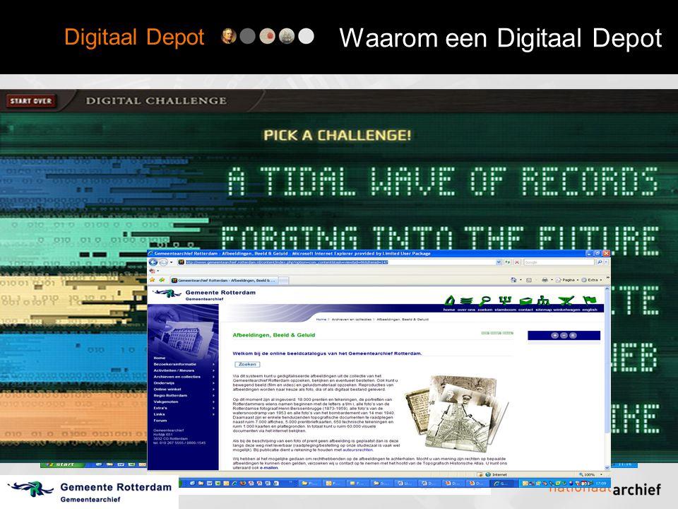Digitaal Depot Ingest Opname procedure: •Uploaden archiefbestanden naar quarantainezone •Uitvoeren werkprocessen binnen het opnameproces •Opname archiefbestanden in het Digitaal Depot