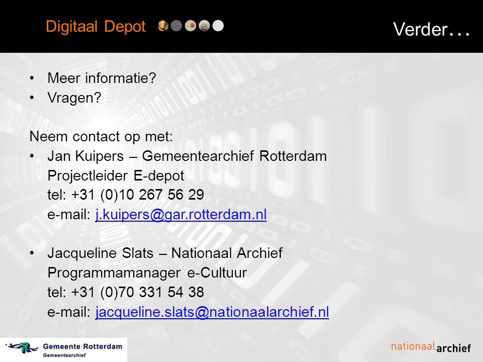 Digitaal Depot Verder … •Meer informatie. •Vragen.