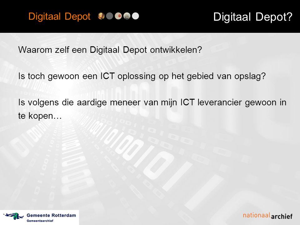 Digitaal Depot Digitaal Depot? Maar houdt u dan wel rekening met: