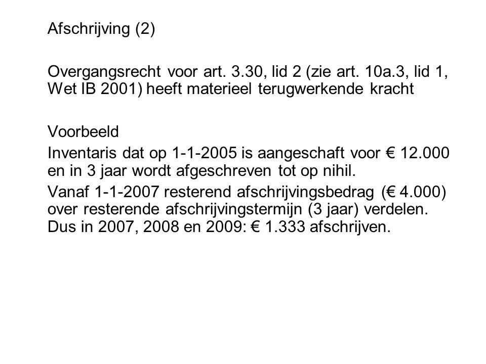 Afschrijving (2) Overgangsrecht voor art. 3.30, lid 2 (zie art. 10a.3, lid 1, Wet IB 2001) heeft materieel terugwerkende kracht Voorbeeld Inventaris d