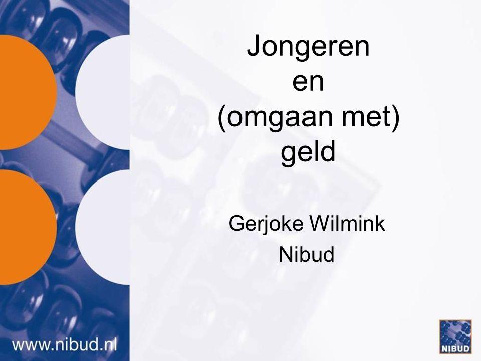 Jongeren en (omgaan met) geld Gerjoke Wilmink Nibud