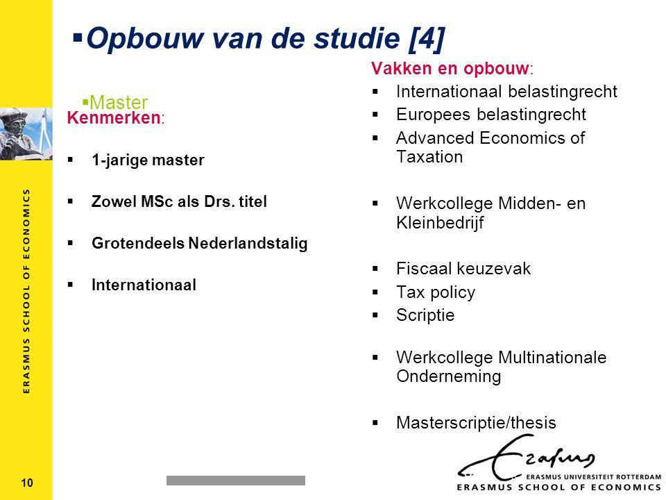 Kenmerken :  1-jarige master  Zowel MSc als Drs.