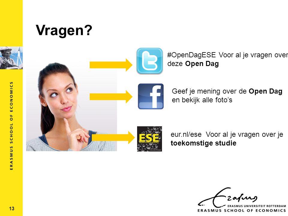 13 #OpenDagESE Voor al je vragen over deze Open Dag Geef je mening over de Open Dag en bekijk alle foto's eur.nl/ese Voor al je vragen over je toekomstige studie Vragen?