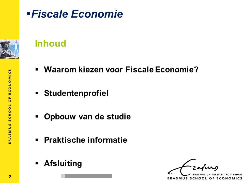 Inhoud  Waarom kiezen voor Fiscale Economie.