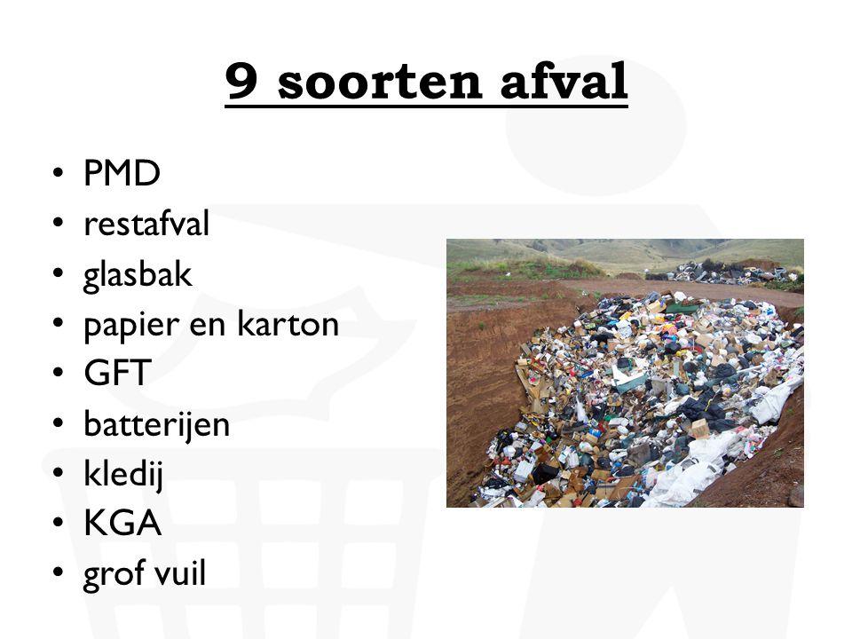 9 soorten afval • PMD • restafval • glasbak • papier en karton • GFT • batterijen • kledij • KGA • grof vuil