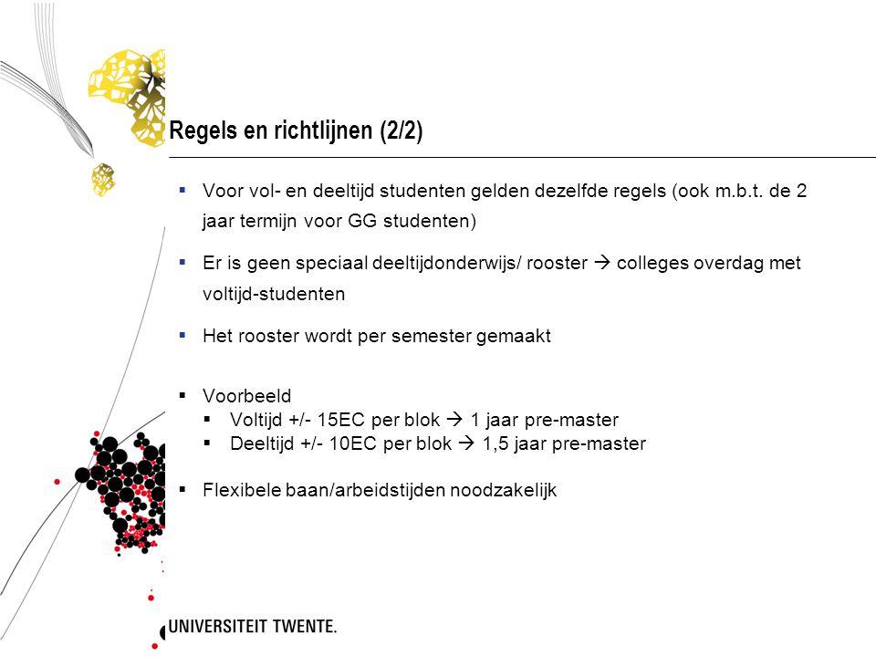 Regels en richtlijnen (2/2)  Voor vol- en deeltijd studenten gelden dezelfde regels (ook m.b.t. de 2 jaar termijn voor GG studenten)  Er is geen spe