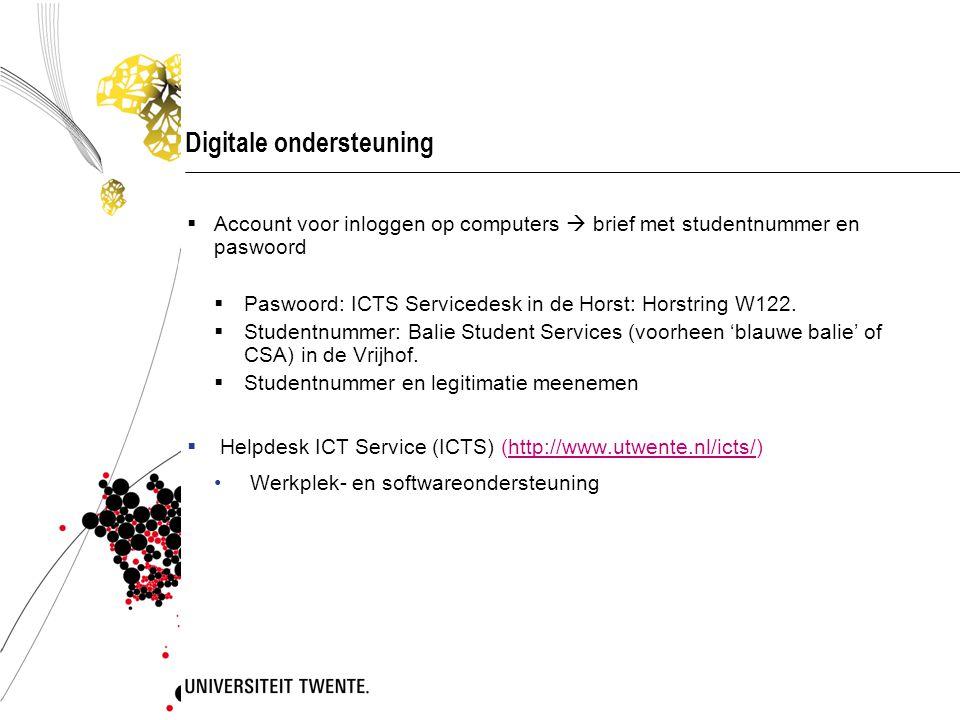 Digitale ondersteuning  Account voor inloggen op computers  brief met studentnummer en paswoord  Paswoord: ICTS Servicedesk in de Horst: Horstring