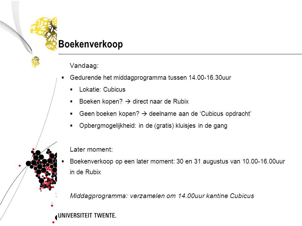 Boekenverkoop Vandaag:  Gedurende het middagprogramma tussen 14.00-16.30uur  Lokatie: Cubicus  Boeken kopen?  direct naar de Rubix  Geen boeken k