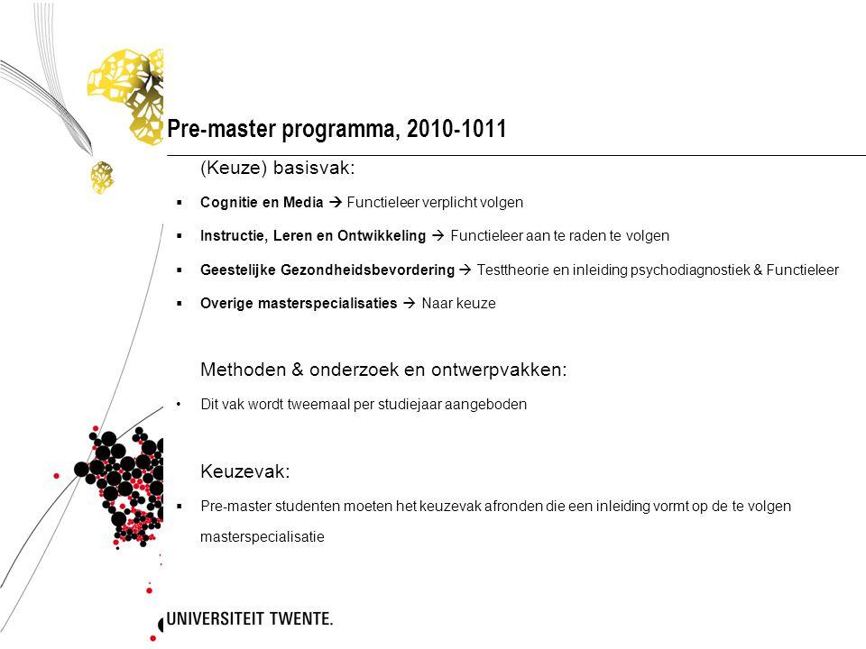 Pre-master programma, 2010-1011 (Keuze) basisvak:  Cognitie en Media  Functieleer verplicht volgen  Instructie, Leren en Ontwikkeling  Functieleer