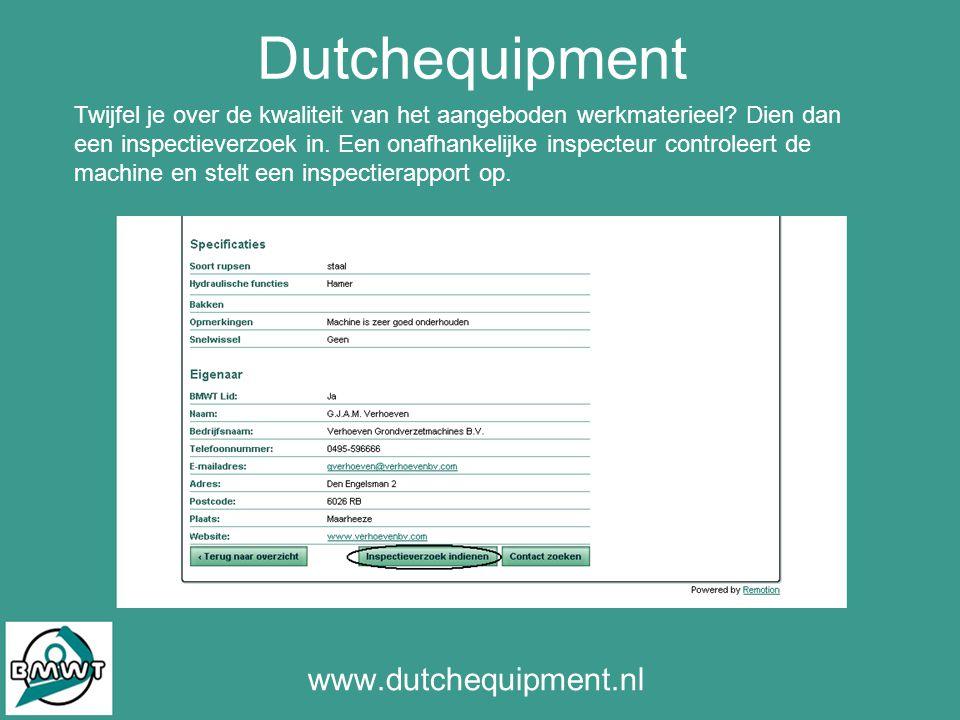 Dutchequipment www.dutchequipment.nl Twijfel je over de kwaliteit van het aangeboden werkmaterieel.