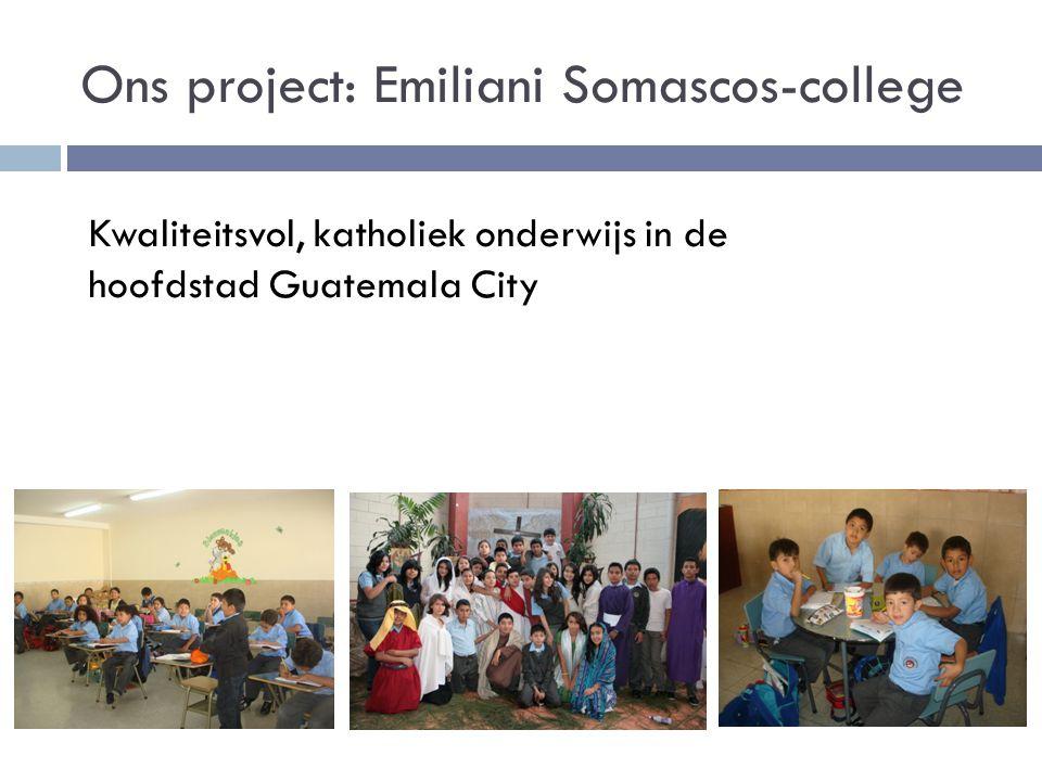 Ons project: Emiliani Somascos-college Kwaliteitsvol, katholiek onderwijs in de hoofdstad Guatemala City