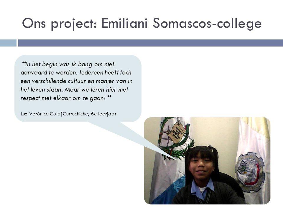 Ons project: Emiliani Somascos-college In het begin was ik bang om niet aanvaard te worden.