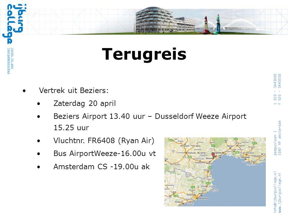 Terugreis •Vertrek uit Beziers: •Zaterdag 20 april •Beziers Airport 13.40 uur – Dusseldorf Weeze Airport 15.25 uur •Vluchtnr. FR6408 (Ryan Air) •Bus A