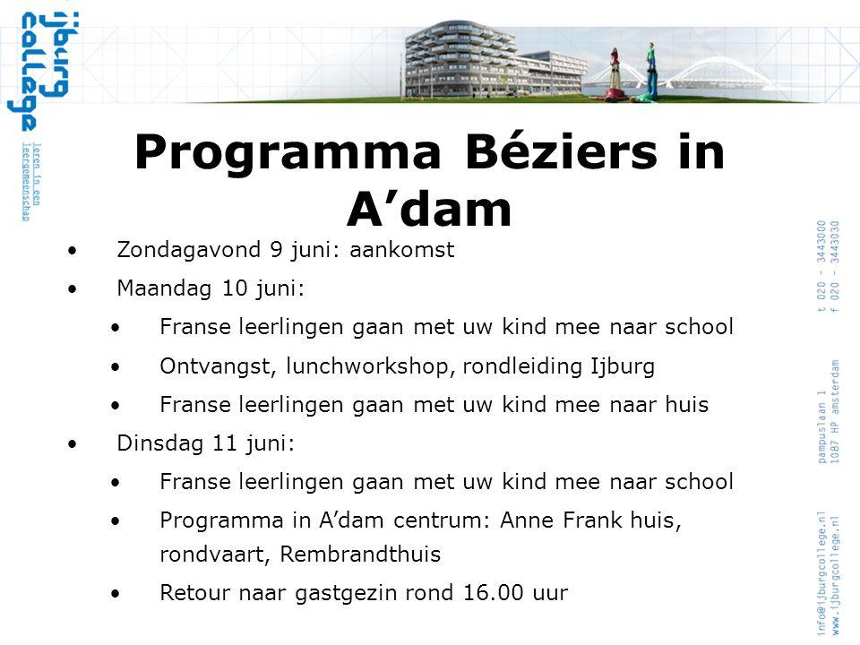 Programma Béziers in A'dam •Zondagavond 9 juni: aankomst •Maandag 10 juni: •Franse leerlingen gaan met uw kind mee naar school •Ontvangst, lunchworksh