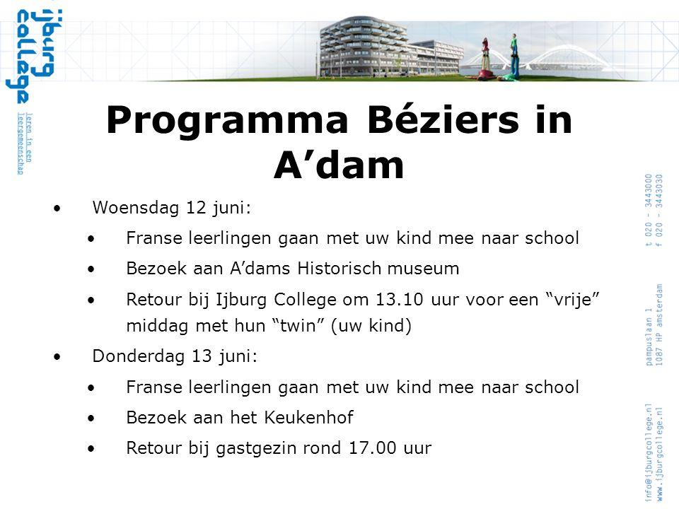 Programma Béziers in A'dam •Woensdag 12 juni: •Franse leerlingen gaan met uw kind mee naar school •Bezoek aan A'dams Historisch museum •Retour bij Ijb